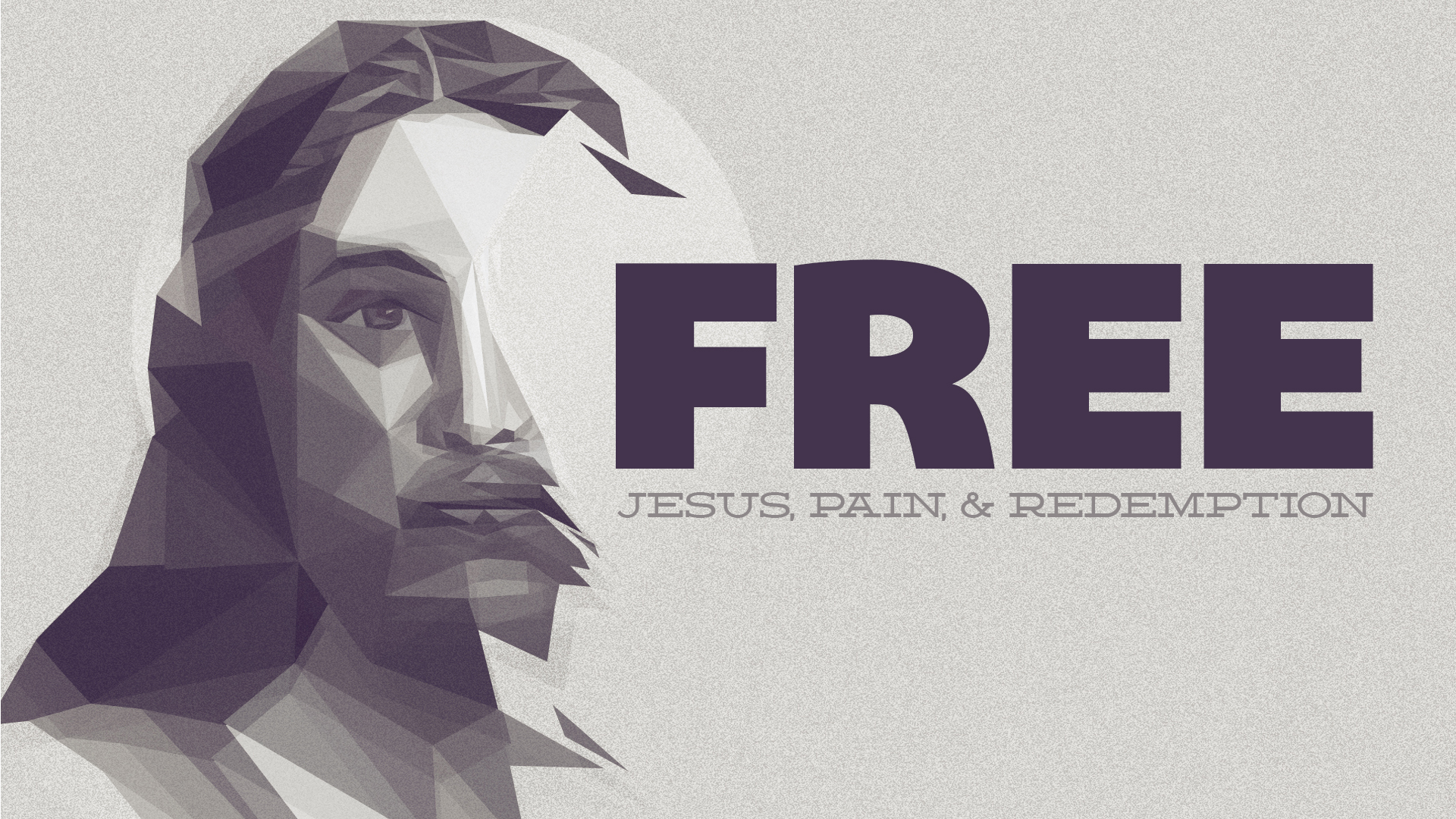 Free: Jesus, Pain, & Redemption