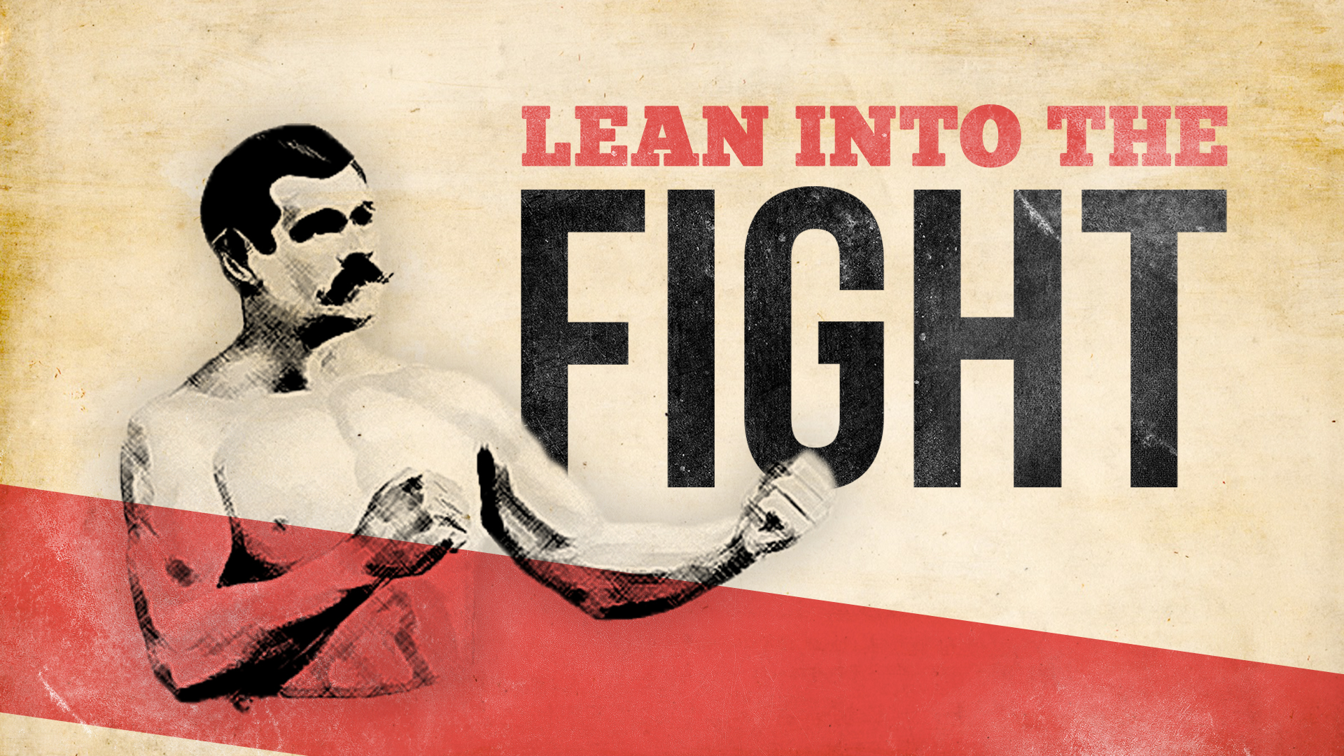 Lean into the Fight